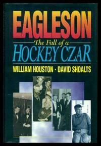 EAGLESON - The Fall of a Hockey Czar
