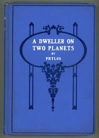 A DWELLER ON TWO PLANETS OR THE DIVIDING OF THE WAY by Phylos the Thibetan [pseudonym] ..