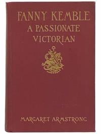 Fanny Kemble: A Passionate Victorian