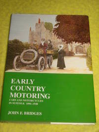 Early Country Motoring, Cars and Motorcycles in Suffolk 1896-1940