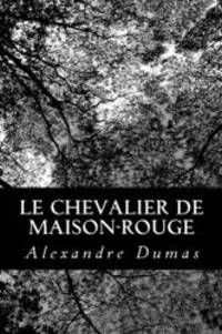 Le Chevalier de Maison-Rouge (French Edition) by Alexandre Dumas - Paperback - 2012-08-17 - from Books Express and Biblio.com