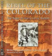 Rebel of the Colorado - The Saga of Harry Leroy Aleson