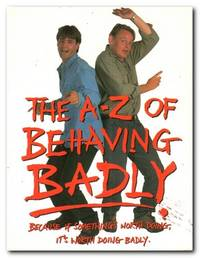 image of The A-z Of Behaving Badly