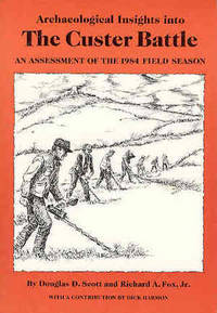 Archaeological Insights into the Custer Battle: An Assessment of the 1984 Field Season/With Map