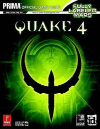 Quake 4: The Official Strategy Guide (Prima Official Game Guides) by Stratton, Bryan