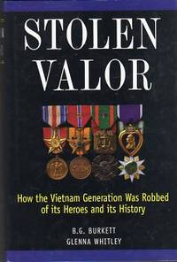 Stolen Valor: How the Vietnam Generation Was Robbed of its Heroes and its History