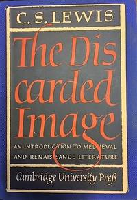 The Discarded Image; an Introduction to Medieval and Renaissance Literature
