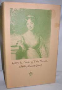 Letters and Diaries of Lady Durham