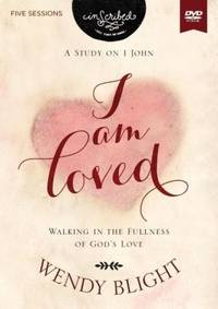 I Am Loved Video Study: Walking in the Fullness of God's Love