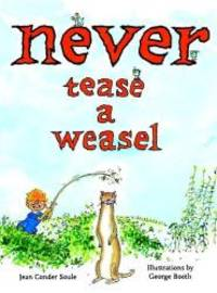image of Never Tease a Weasel (Picture Book)
