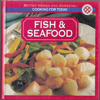 image of Cooking for Today: Fish and Seafood (Better Homes and Gardens Ser. )