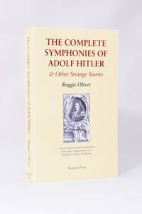 The Complete Symphonies of Adolf Hitler & Other Strange Stories