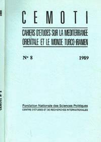 C.E.M.O.T.I.  CAHIERS D'ETUDES SUR LA MEDITERRANEE ORIENTALE ET LE MONDE TURCO IRANIEN n.8