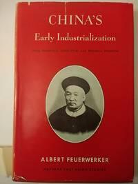 image of China's Early Industrialization: Sheng Hsuan - Huai (1844 - 1916) And Mandarin Enterprise
