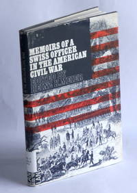 Memoirs of a Swiss Officer in the American Civil War