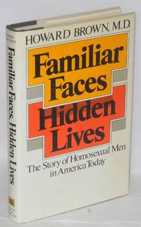 Familiar faces, hidden lives: the story of homosexual men in America today