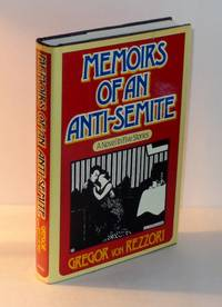 image of Memoirs of an Anti-Semite: A Novel in Five Stories