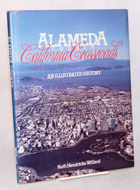 Alameda county, California crossroads; an illustrated history