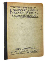 On the Technique of Manuscript Writing by Wise, Marjorie; Professor Patty Smith Hill - 1924