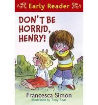 Don't Be Horrid, Henry!: Book 1 (Horrid Henry Early Reader)