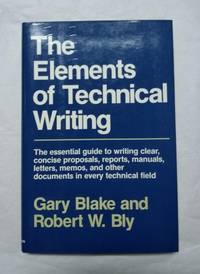 The Elements of Technical Writing by  Robert W  Gary; Blye - First Edition - 1993-08-01 - from Mark Lavendier, Bookseller (SKU: SKU1021599)