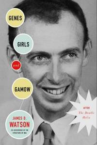 Genes, Girls and Gamow : After the Double Helix