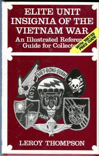 Elite Unit Insignia of the Vietnam War: An Illustrated Reference Guide for Collectors with 1987/88 Price Guide