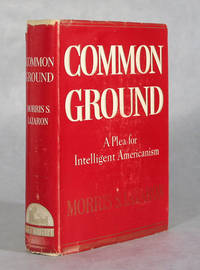 Common Ground, A Plea For Intelligent Americanism (Signed)