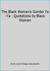 The Black Woman's Gumbo Ya-Ya : Quotations By Black Women - Used Books