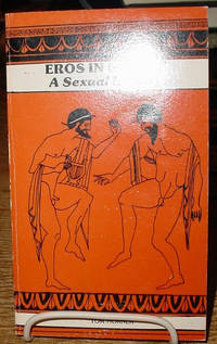Eros in Greece:  A Sexual Inquiry