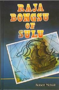 Raja Bongsu of Sulu: A Brunei Hero in His Times