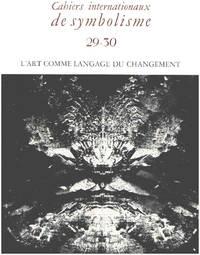 image of Cahiers internationaux de symbolisme n° 29-30 / l'art comme langage du changement