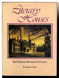 image of LITERARY HOUSES: Ten Famous Houses in Fiction.