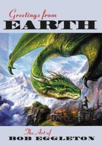 image of Greetings from Earth. The Art of Bob Eggleton