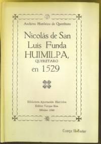 Archivo Historico de Queretaro: Nicolas de San Luis Funda HUIMILPA, Queretaro en 1529
