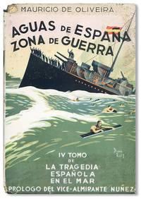Aguas de España, Zona de Guerra: Tomo IV de La Tragedia Española en el Mar