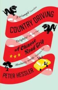 Country Driving: A Chinese Road Trip by Peter Hessler - Paperback - 2011-02-07 - from Books Express and Biblio.com