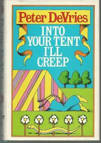 INTO YOUR TENT I'LL CREEP by  Peter Devries - First Edition - 1971 - from Gibson's Books and Biblio.com