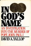 image of IN GOD'S NAME: An Investigation into the Murder of Pope John Paul I.