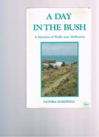 A Day in the Bush - A Selection of Walks Near Melbourne