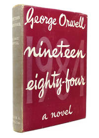 NINETEEN EIGHTY-FOUR - 1984 by George Orwell - 1949