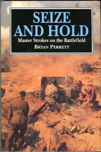 Seize and Hold: Master Strokes on the Battlefield