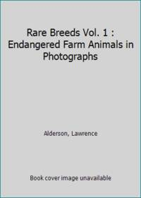 Rare Breeds Vol. 1 : Endangered Farm Animals in Photographs