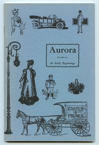 Aurora: Its Early Beginnings