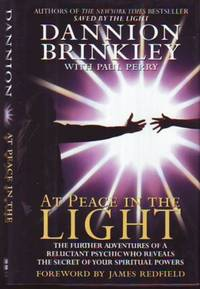 AT PEACE IN THE LIGHT, The Further Adventures of a Reluctant Psychic Who Reveals the Secret of Your Spiritual Powers (signed) by  with Paul Perry  Dannion - Signed First Edition - 1995 - from Augustine Funnell Books (SKU: 016470)