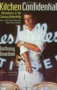 Kitchen Confidential: Adventures in the Culinary Underbelly by Anthony Bourdain - 2001-09-03 - from Books Express (SKU: 0060934913q)