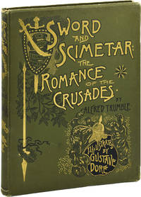 image of Sword and Scimetar [Scimitar]: The Romance of the Crusades (First Edition)