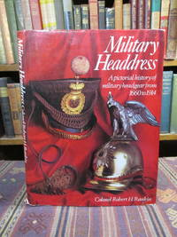 image of Military Headdress: Pictorial History of Military Headgear from 1660 to 1914