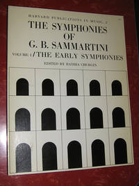 The Symphonies of G. B. Sammartini Volume I: The Early Symphonies (Harvard Publications in Music, 2)