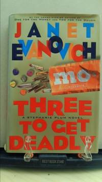Three to Get Deadly (Stephanie Plum, No. 3) (Stephanie Plum Novels) by  Janet Evanovich - Hardcover - 1997 - from ThriftBooks and Biblio.com